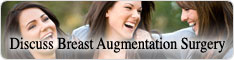 Breast Augmentation Discussion Boards - Live